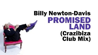 Billy Newton-Davis - Promised Land (Crazibiza Club Mix)