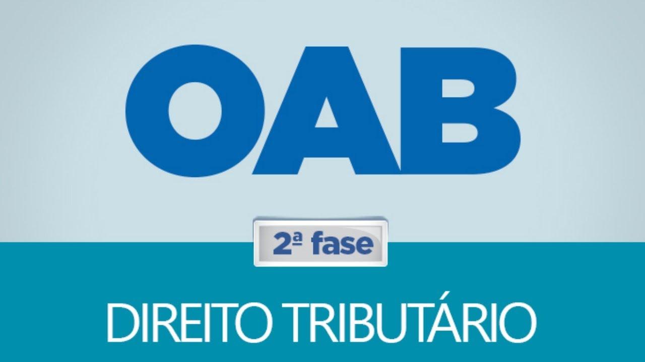 OAB - 2ª Fase | Direito Tributário