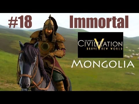 Civilization V BNW as Mongolia on Immortal Part 18