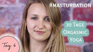 Tag 6 Masturbation für mehr Selbstliebe - 30 Tage Orgasmic Yoga - Selbstbefriedigung | Kathi Lena