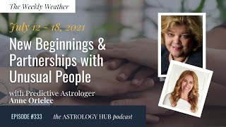 [WEEKLY ASTROLOGICAL WEATHER] July 12 - 18th, 2021 w/ Astrol…