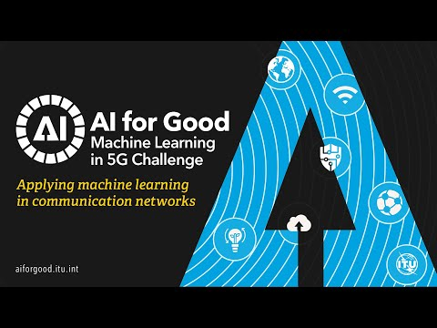 AI/ML in 5G Challenge 2021   AI FOR GOOD