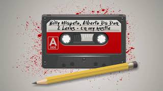 Billy Hlapeto, Alberto Da Don & Lexus - On my hustle