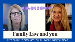 Family Law and You.  What is it?  When will you need it?