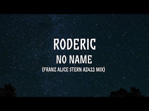Roderic: No Name (Franz Alice Stern AZ422 Mix)