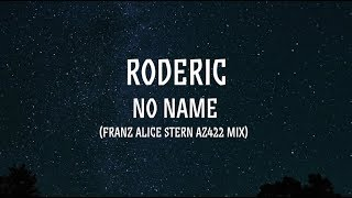 Roderic: No Name (Franz Alice Stern AZ422 Mix)