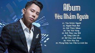 Album Yêu Nhầm Người - Lê Bảo Bình 2018 - Liên Khúc Nhạc Trẻ Hay Nhất Của Lê Bảo Bình 2018