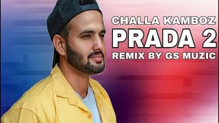 Prada 2 (Remix For Dance) Challa Kamboz | Gs Muzic