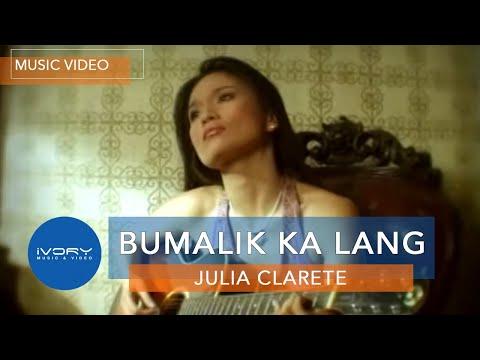 Julia Clarete   Bumalik Ka Lang   Official Music Video