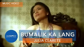 Watch Julia Clarete Bumalik Ka Lang video