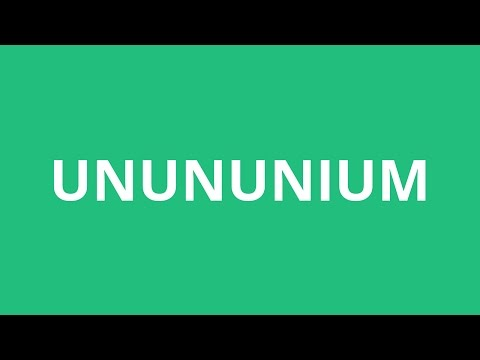 How To Pronounce Unununium - Pronunciation Academy
