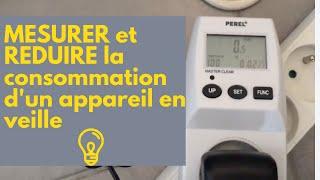 Mesure de consommation d'un appareil en veille et solution