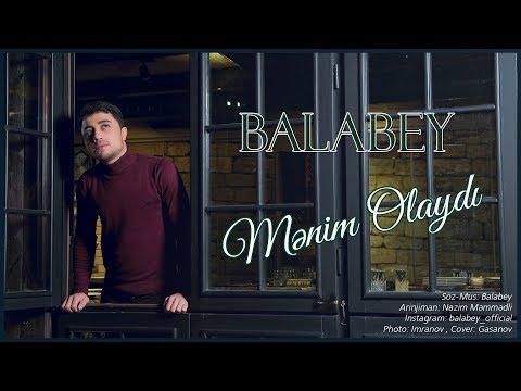Balabey - Menim Olaydi | Yeni 2019