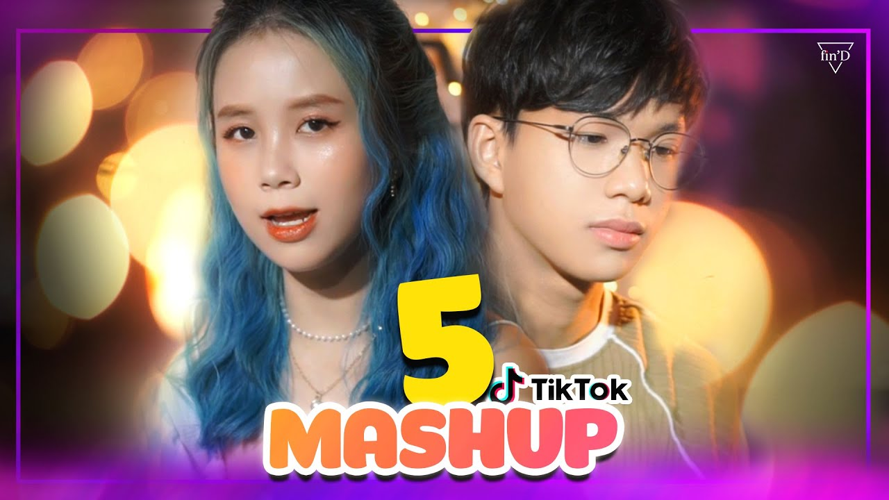 Download MASHUP hơn 10 bài HOT trên Tik Tok P5 - Changmie x Tiến Tới