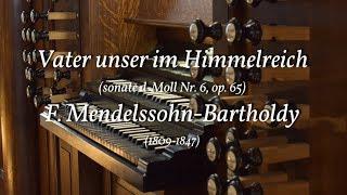 Vater unser im Himmelreich (Sonate 6) - F. Mendelssohn Bartholdy   zondag Rogate