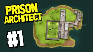 BUILDING A NEW PRISON - Prison Architect Island Bound #1