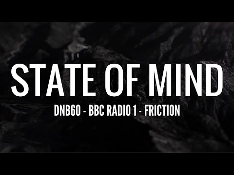 State of Mind  DNB60 BBC Radio 1  Friction