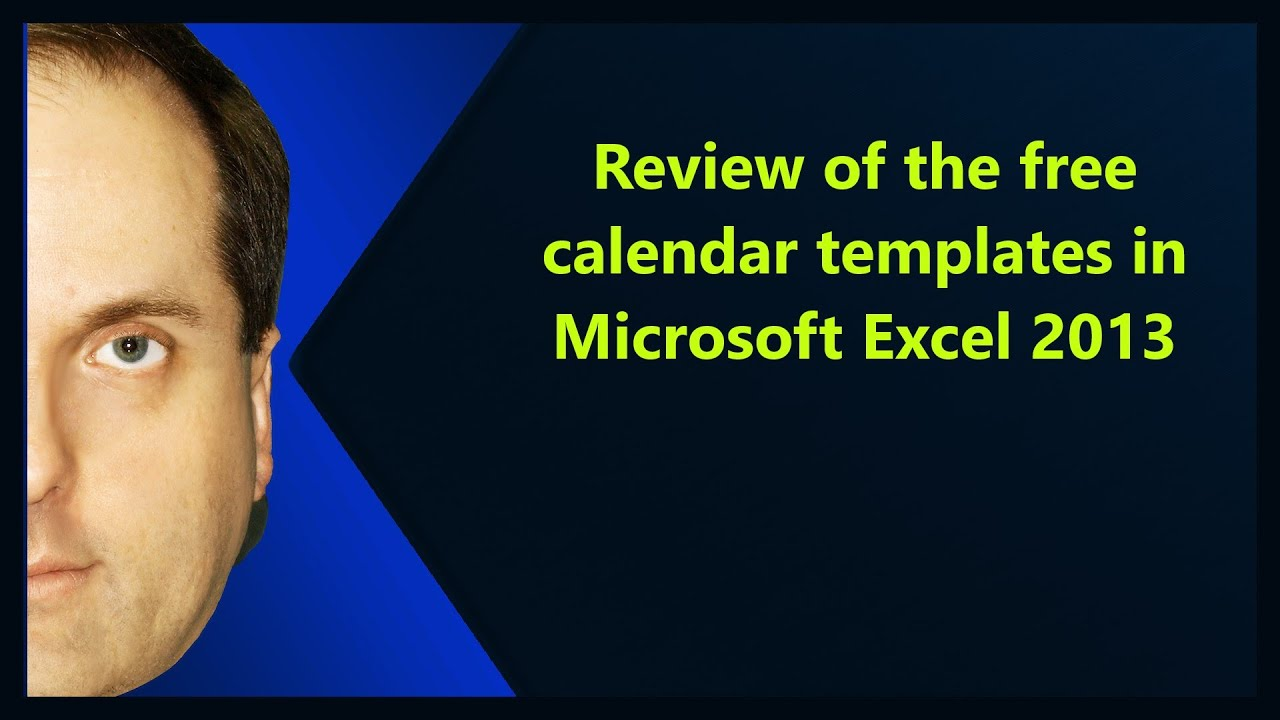 Review Of The Free Calendar Templates In Microsoft Excel 2013 Youtube