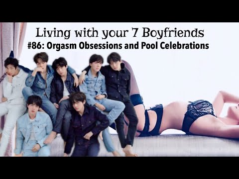 [21 ] Living w/ your 7 BF's, BTS| #86 from YouTube · Duration:  1 hour 46 minutes 52 seconds