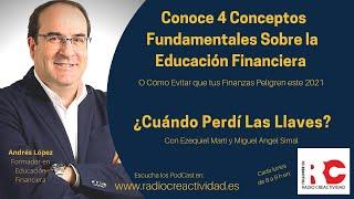 4 Conceptos Fundamentales Sobre Educación Financiera con Andrés López en ¿Cuándo Perdí Las Llaves?