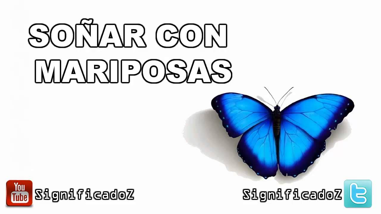 Significado De Soñar Con Mariposas Youtube