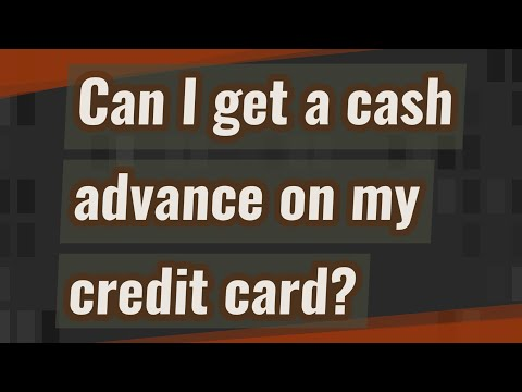 Can I Get A Cash Advance On My Credit Card?