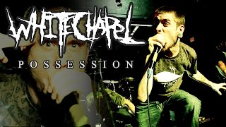 "Whitechapel ""Possession"" (OFFICIAL VIDEO)"