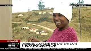 Eastern Cape disabled couple pleads for assistance