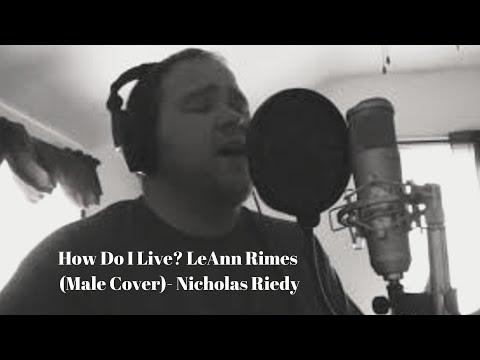 How Do I Live- LeAnn Rimes (Male Cover)