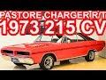 PASTORE Dodge Charger R/T 318 1973 MT4 RWD 5.2 V8 215 cv 42,9 mkgf 190 kmh