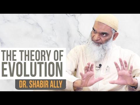 The Theory of Evolution: An Introduction | Dr. Shabir Ally