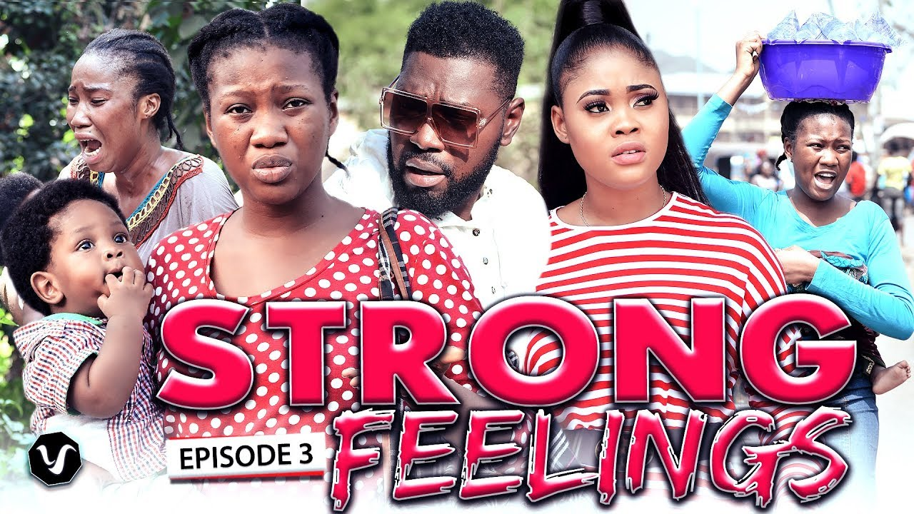 Download STRONG FEELINGS EPISODE 3-2020 LATEST UCHENANCY NOLLYWOOD MOVIES (NEW MOVIE