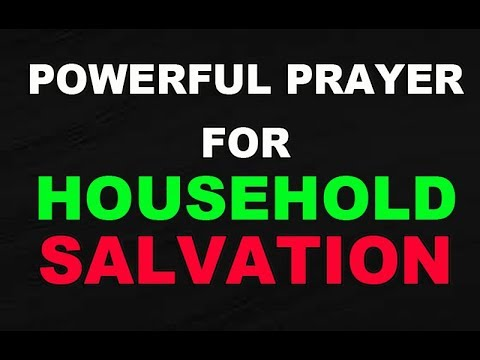 PRAYER FOR HOUSEHOLD SALVATION - PRAYER FOR FAMILY SALVATION