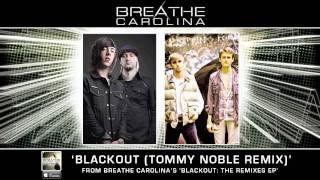 """Breathe Carolina - """"Blackout"""" (Tommy Noble Remix)"""