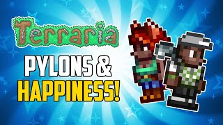 Terraria 1.4 Pylon & NṖC Happiness Getting Started Guide!   HappyDays