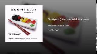 Sukiyaki (Instrumental Version)/Marco Marzola Trioの動画
