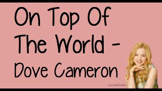 On Top Of The World (With Lyrics) - Dove Cameron