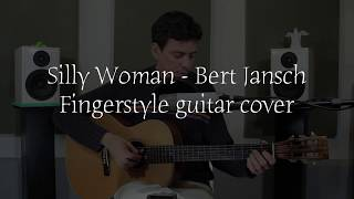 Fingerstyle guitar cover - Silly Woman 2018