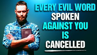 A Prayer To Break and Cancel Every Evil Word Spoken Against You! God Will Protect You!