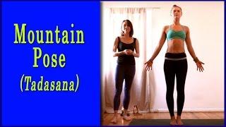 Mountain Pose - Tadasana Yoga Pose Instruction