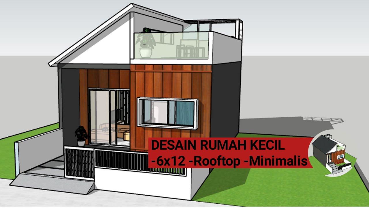 Desain Rumah Kecil -6x12 -rooftop -minimalis -sederhana - YouTube