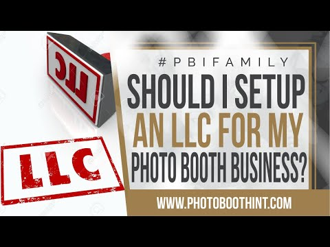Should I Setup An LLC For My Photo Booth Business???