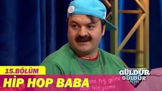 Hip Hop Baba - Güldür Güldür Show 15.Bölüm