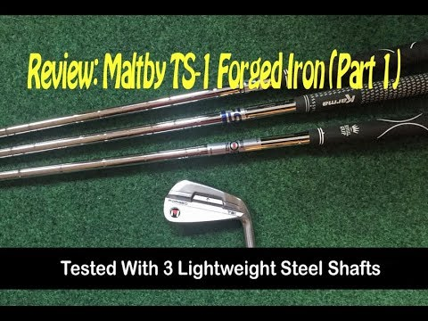 Review: Maltby TS-1 Forged Iron Part 1