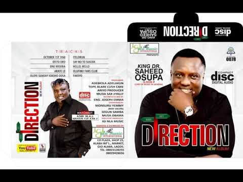 DIRECTION By KING DR.SAHEED OSUPA Lord of Music in General