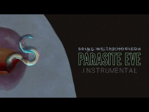 Bring Me The Horizon - Parasite Eve (Instrumental)