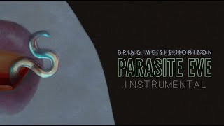 Bring Me The Horizon - Parasite Eve (Instrumental)