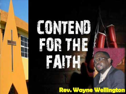 "Rev Wayne Wellington  ""Contend for the Faith"""