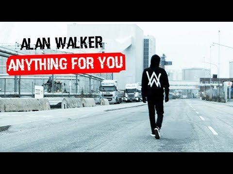 Alan Walker - Anything For You