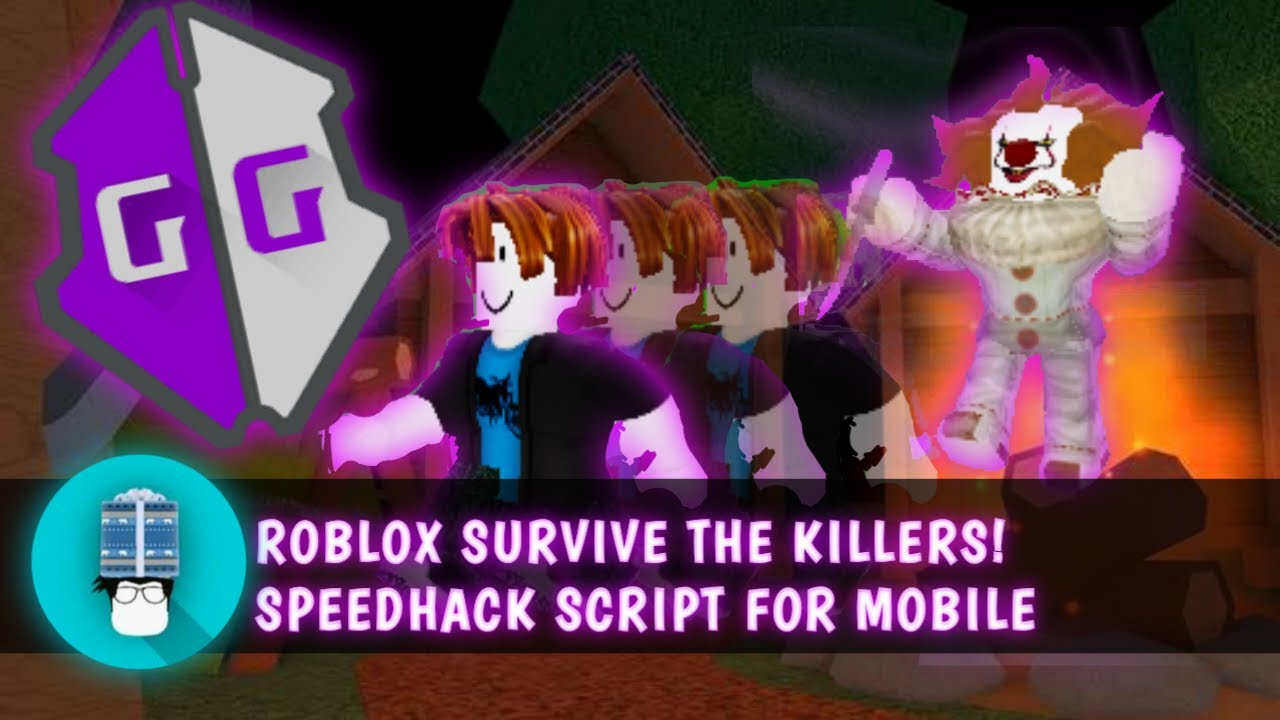 Speed Hack Roblox Script Roblox Survive The Killers Speedhack Script For Mobile Gameguardian Free Easy No Root Youtube